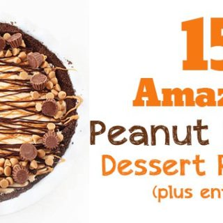 15 Amazing Peanut Butter Dessert Recipes (plus entrees)