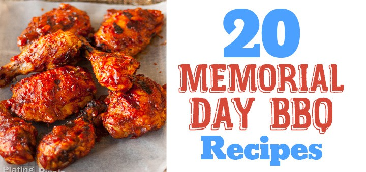20 Ideas for Your Memorial Day Barbecue Recipes