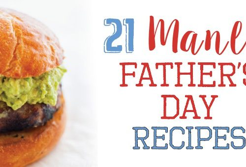21 Manly Recipes for Father's Day - Recipe Roundup by www.platingpixels.com