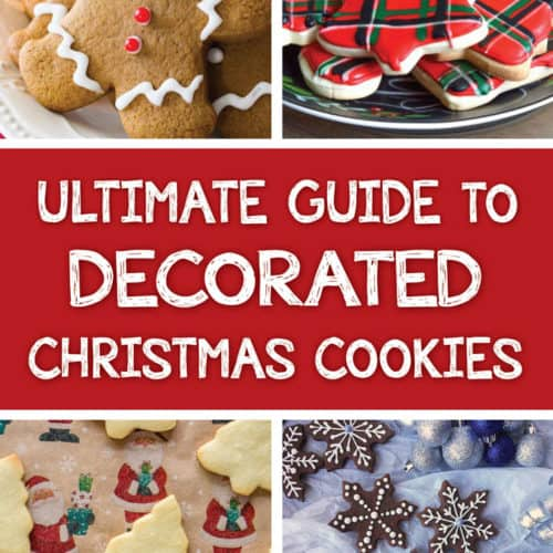 Ultimate Guide to Decorated Christmas Cookies (40+ recipes with tips)