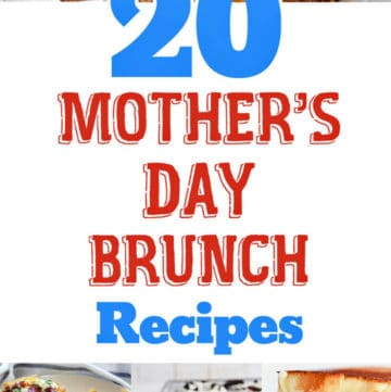 20 Mother's Day Brunch Recipes that Mom Will Love