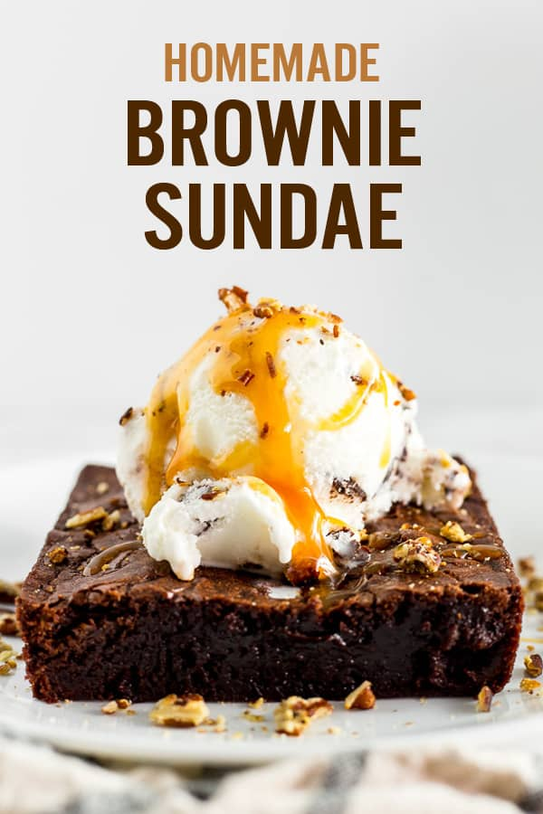 Homemade Brownie Sundae with Caramel Sauce