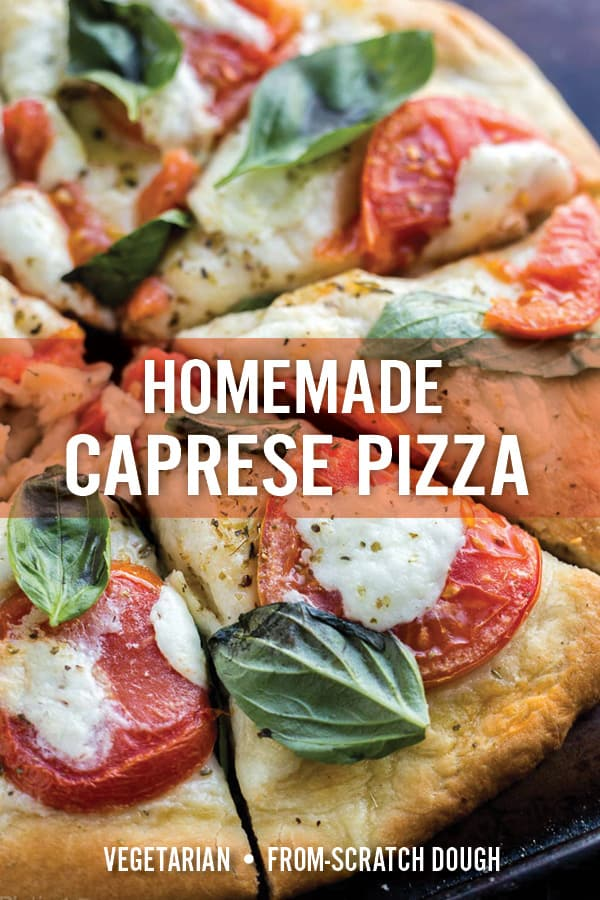 Caprese Pizza with Easy Homemade Crust