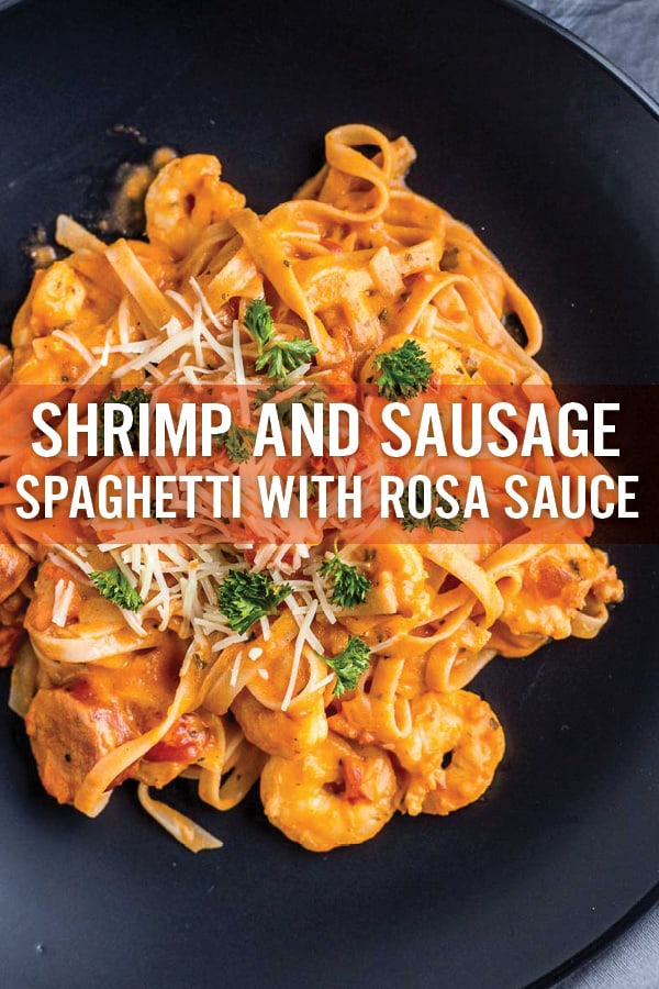 Shrimp and Sausage Spaghetti with Rosa Sauce